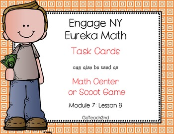 Engage NY - Eureka Math  Module 7: Lesson 8 Task Cards