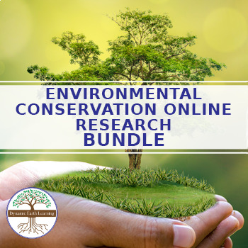 Environmental Conservation Online Research SET / Bundle - distance learning