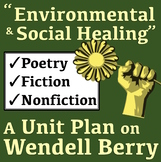 """Environmental & Social Healing (in Literature!)"" - A Unit on Wendell Berry"
