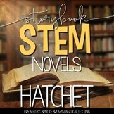 {Hatchet} Storybook STEM Novel