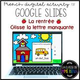 French GOOGLE SLIDES resource {La rentrée} Glisse la lettr