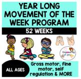 YEAR LONG MOVEMENT OF THE WEEK PROGRAM! sensory OT