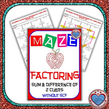 Maze - Factoring - Factor Sum & Difference of Two Cubes - NO GCF