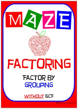 Maze - Factoring - Factor by Grouping - NO GCF