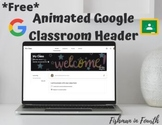 **FREE** Animated Google Classroom Header (Welcome!)