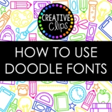 {FREE} How to Use Doodle Fonts Guide {Creative Clips Clipart}
