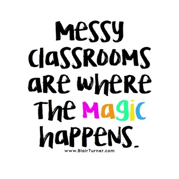 {FREE!} Messy Classrooms Are Where the Magic Happens Poster
