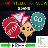 **FREE** Stop, Yield, Go, and Slow Signs