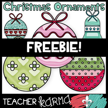 (FREEBIE) Christmas Ornaments * Bright & Shiny Style!