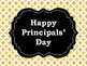 NEW  Happy Principals' Day HOST AN EVENT FOR YOUR SCHOOL'S PRINCIPALS
