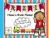 *FREEBIE* I Need a Break Please