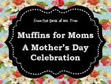 **FREEBIE**  Muffins for Moms: A Mother's Day Celebration