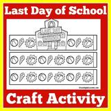Last Day of School | Craft Activity | Preschool Kindergart