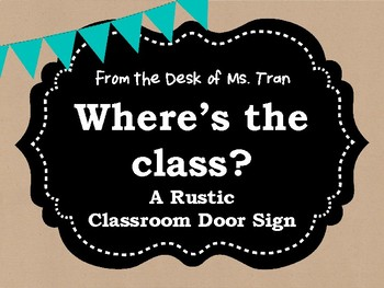 **FREEBIE** Where's the Class? A Rustic Farmhouse Door Sign TEACHER APPRECIATION