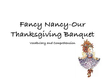 """""""Fancy Nancy-Our Thanksgiving Banquet"""" Vocabulary and Comprehension"""