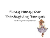 """Fancy Nancy-Our Thanksgiving Banquet"" Vocabulary and Comp"