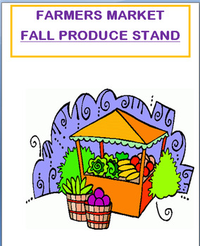 """Autumn-Fall -""""Farmers Market-Fall Produce lesson & Build your own produce stand"""