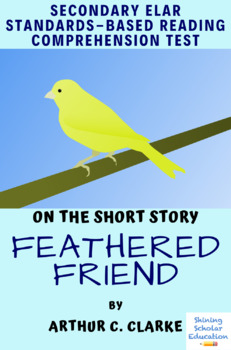 """""""Feathered Friend"""" by Arthur C. Clarke MC Reading Comprehension Test"""