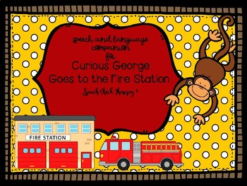"""Curious George Visits the Fire Station"" Book Companion for Speech Therapy"