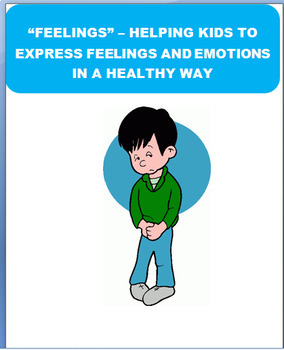 """Feelings - """"Helping Kids Express Feelings In A Healthy Way"""" lesson, activities"""