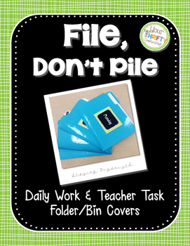 """File, Don't Pile"" 2nd Edition Daily Organized Manila Work Folder Covers"