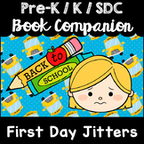 """First Day Jitters"" Book Companion for Pre-K, Kindergarten, SDC ELA Math STEM"