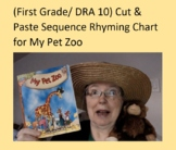 (First Grade/DRA 10)  Cut and Paste Sequence/Rhyming Chart