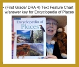 (First Grade/ DRA 4) Text Feature Chart w/answer key for Encyclopedia of Places