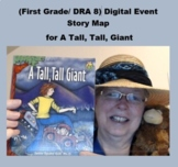 (First Grade/ DRA 8) DIGITAL Event Story Map for A Tall, T