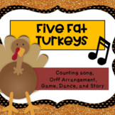 """Five Fat Turkeys"" Song Lesson and Activites"