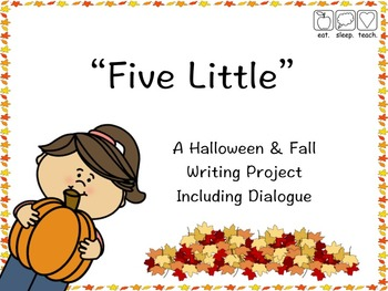 """""""Five Little"""" A Halloween & Fall Writing Project"""