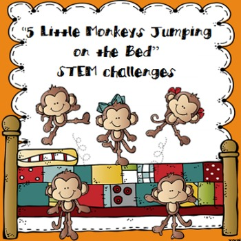 """""""5 Little Monkeys Jumping on the Bed"""" STEM Challenges"""