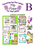 Teaching by the Letter - Flip Flops theme - Focus Letter B