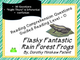 """Flashy Fantastic Rain Forest Frogs""; Level O; reading comp questions; printable"