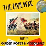 'Flip' It! : Guided Notes & Video Links for the Civil War