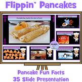 """Flippin' Pancakes"" Presentation -  Fun and Fascinating Pa"