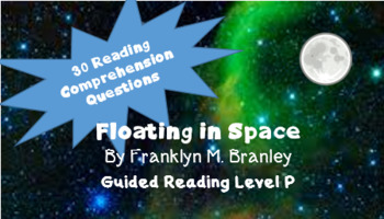 """""""Floating in Space"""" 30 reading comprehension quesitons"""