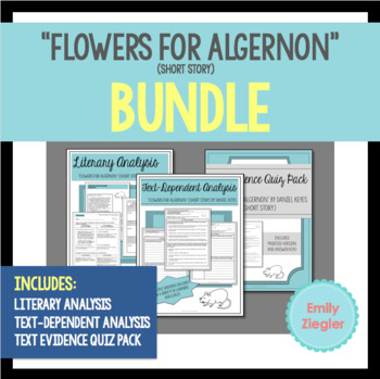 """Flowers for Algernon"" Short Story Literary and Text-Dependent Analysis Bundle"