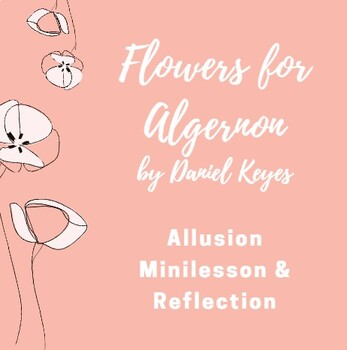 Flowers for Algernon Allusion Minilesson & Reflection