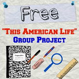 **Free** This American Life: Group Project