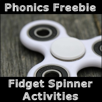 {Freebie} Phonics: Fidget Spinner Activities {UK Teaching Resources}
