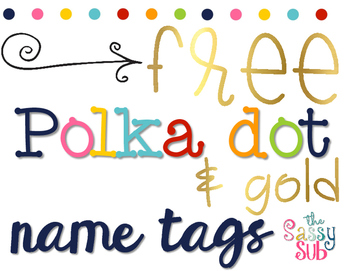 *Free* Polka Dot and Gold Name Tags