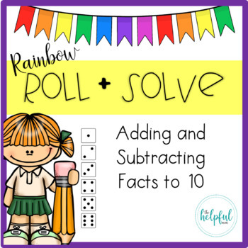 Rainbow Roll + Solve - Math Facts to 10 *SAMPLE*