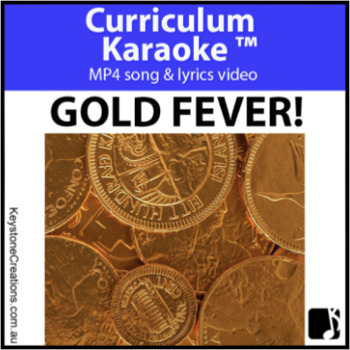 'GOLD FEVER!' ~ (Grades 4 -7) MP4 Curriculum Karaoke™ ~ Australian Gold Rush