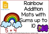 **GOOGLE SLIDE OPTION** Rainbow Addition Mats with Sums up to 10
