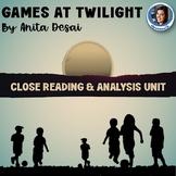 """Games At Twilight"" by Anita Desai: Close Reading and Analysis Unit"