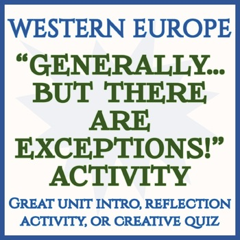 """""""Generally...But There are Exceptions!"""" Activity -- Western Europe"""