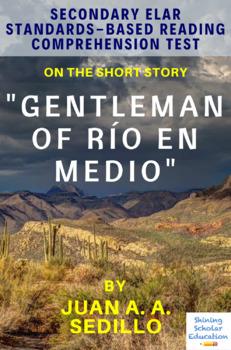 """""""Gentleman of Río en Medio"""" by Juan A. A. Sedillo  Reading Comprehension Test"""