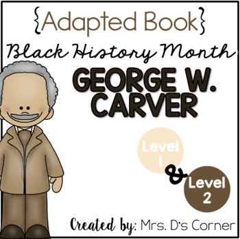 { George Washington Carver } Black History Month Adapted Book Set