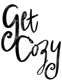 """""""Get Cozy"""" Printable"""